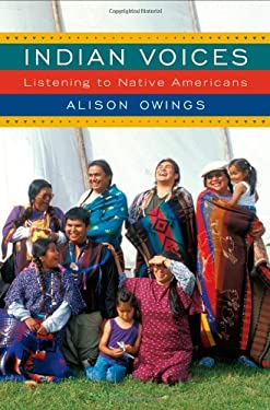 Indian Voices: Listening to Native Americans 9780813549651
