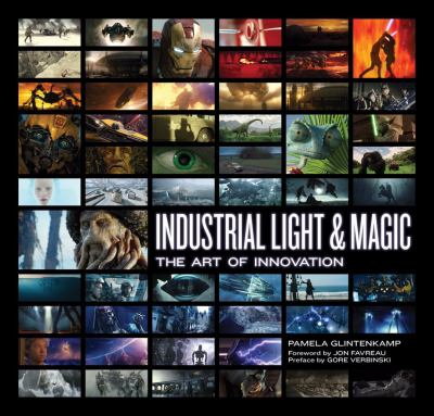 Industrial Light & Magic: The Art of Innovation 9780810998025
