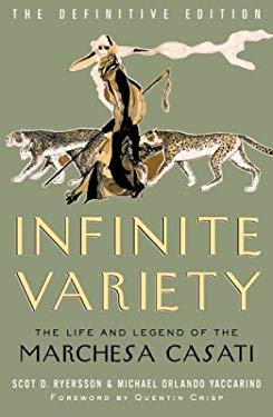 Infinite Variety: The Life and Legend of the Marchesa Casati 9780816645206