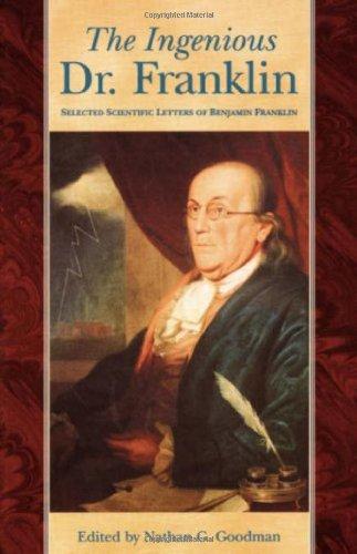 Ingenious Dr. Franklin: Selected Scientific Letters of Benjamin Franklin