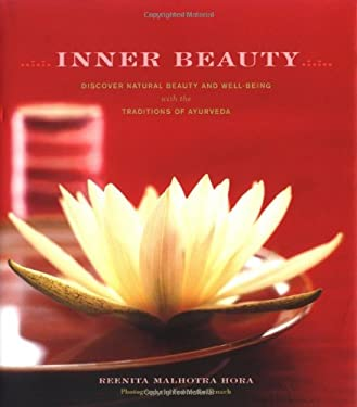 Inner Beauty: Discover Natural Beauty and Well-Being with the Traditions of Ayurveda 9780811842761