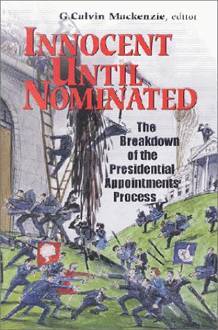 Innocent Until Nominated: The Breakdown of the Presidential Appointments Process 9780815754015