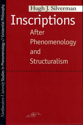 Inscriptions: After Phenomenology and Structuralism 9780810114968