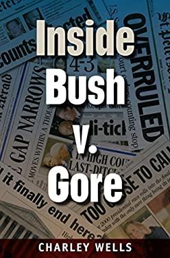 Inside Bush V. Gore 9780813044750