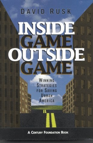 Inside Game/Outside Game: Winning Strategies for Saving Urban America 9780815776505