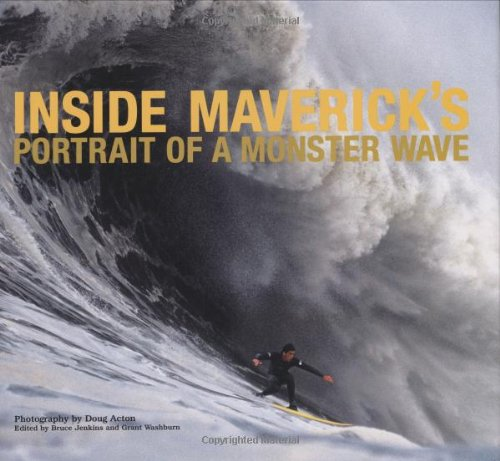 Inside Maverick's: Portrait of a Monster Wave 9780811851213