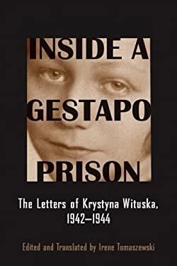 Inside a Gestapo Prison: The Letters of Krystyna Wituska, 1942-1944 9780814332948