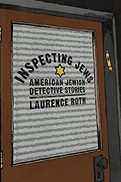 Inspecting Jews: American Jewish Detective Stories 9780813533698