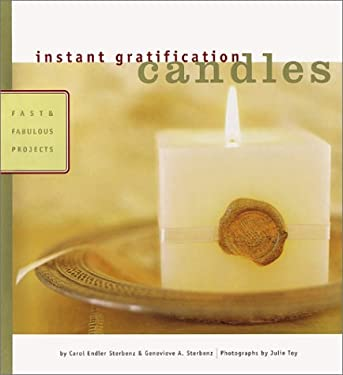 Instant Gratification: Candles: Fast and Fabulous Projects 9780811828536