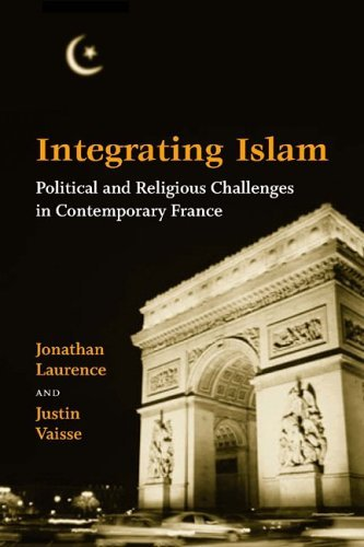 Integrating Islam: Political and Religious Challenges in Contemporary France 9780815751519