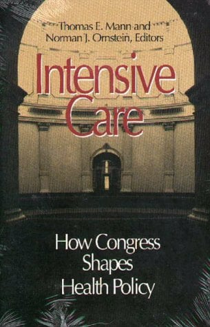 Intensive Care: How Congress Shapes Health Policy 9780815754633