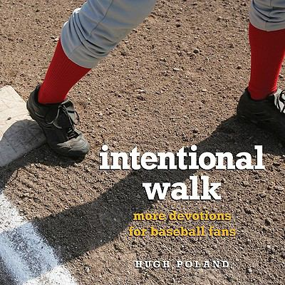 Intentional Walk: More Devotions for Baseball Fans 9780817015435