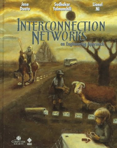 Interconnection Networks: An Engineering Approach 9780818678004