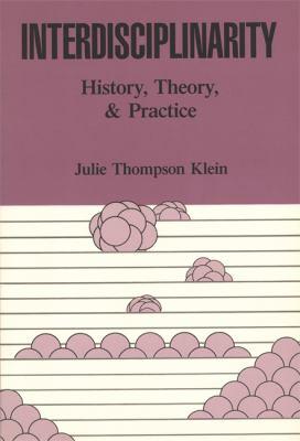 Interdisciplinarity: History, Theory, and Practice 9780814320877