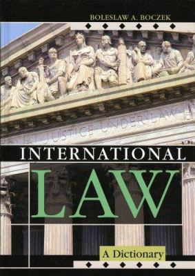 International Law: A Dictionary 9780810850781