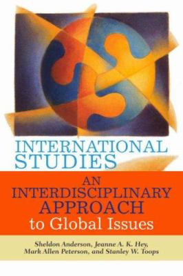 International Studies: An Interdisciplinary Approach to Global Issues 9780813343723