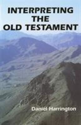 Interpreting the Old Testament: A Practical Guide 9780814652367