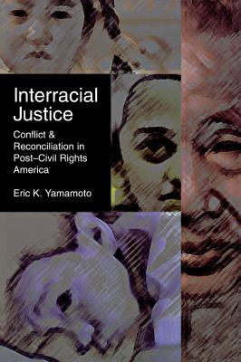Interracial Justice: Conflict and Reconciliation in Post Civil Rights America 9780814796962