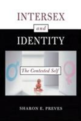 Intersex and Identity: The Contested Self 9780813532295