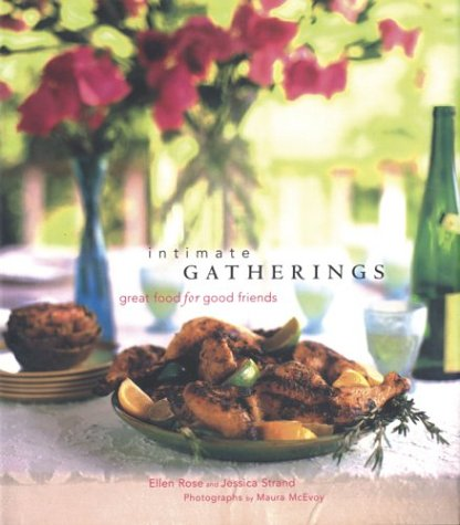 Intimate Gatherings: Great Food for Good Friends 9780811815758