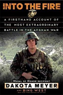 Into the Fire: A Firsthand Account of the Most Extraordinary Battle in the Afghan War 9780812993400