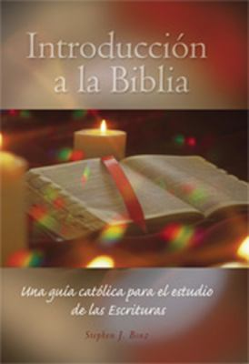 Introduccion a la Biblia: Una Guia Catolica Para el Estudio de las Escrituras = Introduction a la the Biblia Introduccion a la Biblia Una Guia Catolic 9780814617113