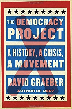 Inventing Democracy: An Idea, a History, a Movement 9780812993561