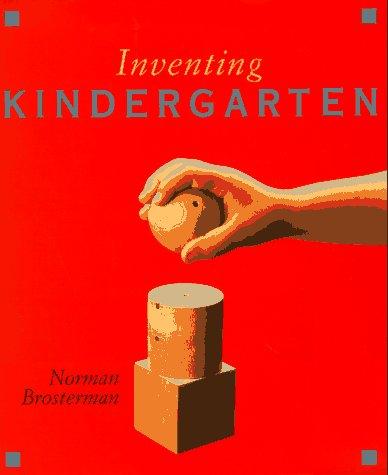 Inventing Kindergarten 9780810935266