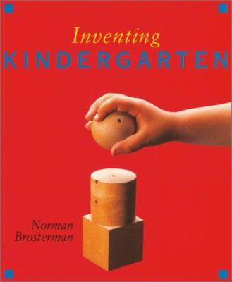 Inventing Kindergarten 9780810990708