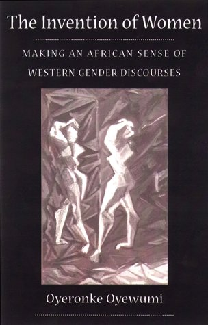 Invention of Women: Making an African Sense of Western Gender Discourses 9780816624416