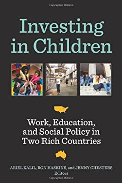 Investing in Children: Work, Education, and Social Policy in Two Rich Countries 9780815722021