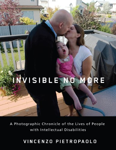 Invisible No More: A Photographic Chronicle of the Lives of People with Intellectual Disabilities 9780813547688