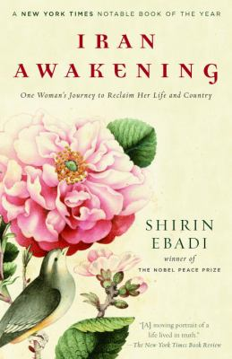 Iran Awakening: One Woman's Journey to Reclaim Her Life and Country 9780812975284