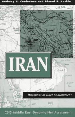 Iran: Dilemmas of Dual Containment 9780813332383
