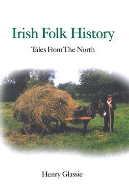 Irish Folk History: Tales from the North 9780812211238