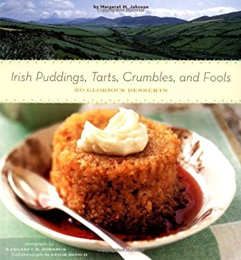Irish Puddings, Tarts, Crumbles, and Fools: 80 Glorious Desserts 9780811841634