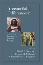 Irreconcilable Differences?: A Learning Resource for Jews and Christians 3421230
