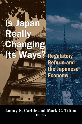 Is Japan Really Changing Its Ways?: Regulatory Reform and the Japanese Economy 9780815712916