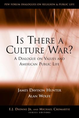 Is There a Culture War?: A Dialogue on Values and American Public Life 9780815795155