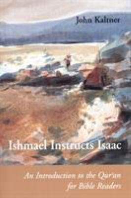 Ishmael Instructs Isaac: An Introduction to the Qur'an for Bible Readers 9780814658826
