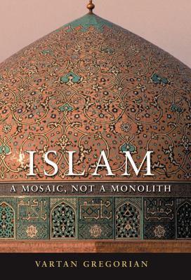 Islam: A Mosaic, Not a Monolith 9780815732822