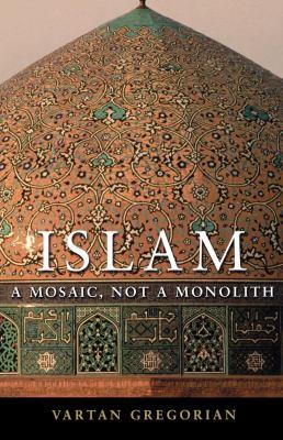 Islam: A Mosaic, Not a Monolith 9780815732839