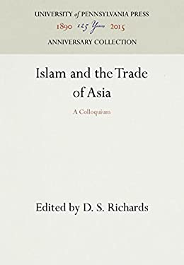Islam and the Trade of Asia: A Colloquium (Papers on Islamic History,)