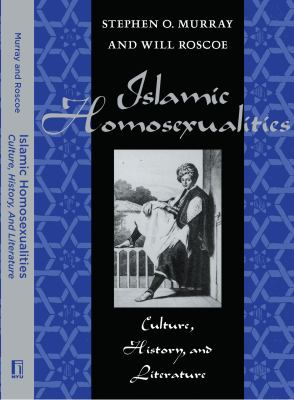 Islamic Homosexualities: Culture, History, and Literature 9780814774687