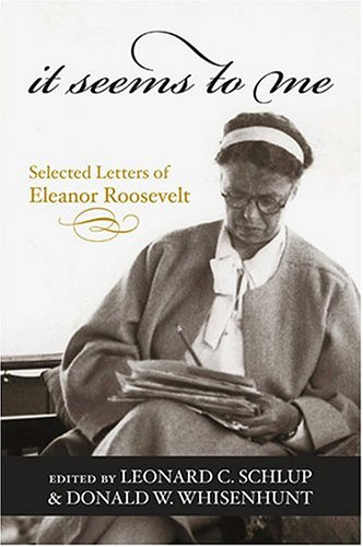It Seems to Me : Selected Letters of Eleanor Roosevelt