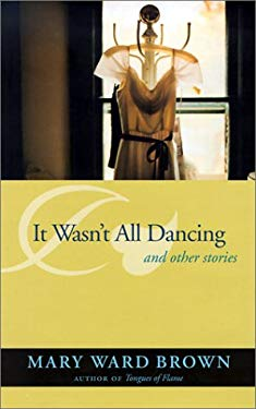 It Wasn't All Dancing, and Other Stories 9780817311247