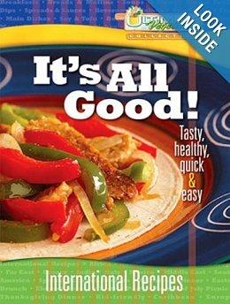 It's All Good!: International Recipes 9780812704839