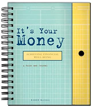 It's Your Money: Achieving Financial Well Being 9780811825030