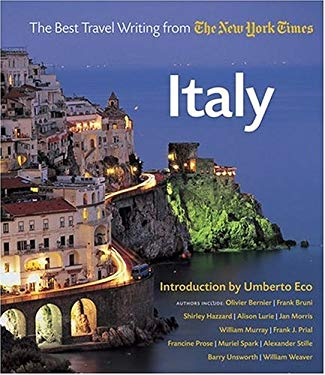 Italy: The Best Travel Writing from the New York Times 9780810959057