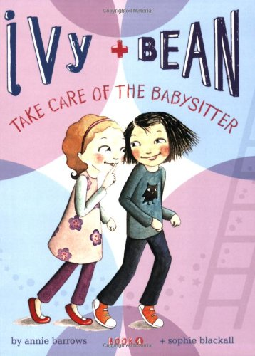 Ivy & Bean Take Care of the Babysitter 9780811865845